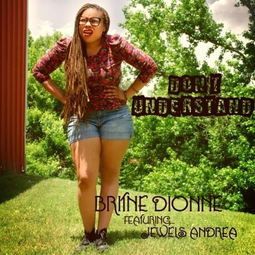 "Britne Dionne ft. Jewels Andrea - ""Don't Understand/Blah"""