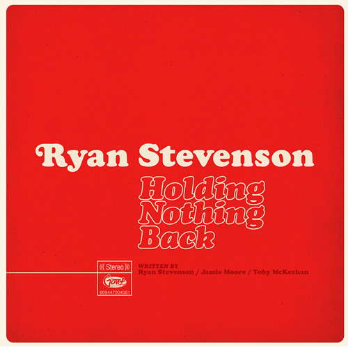 Holding Nothing Back - Ryan Stevenson Chords