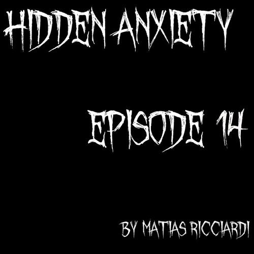 Matias Ricciardi - Hidden Anxiety (EPISODE 14 Intro)