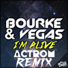 Bourke & Vegas - I'am alive ( AcTroM Remix ) [ Click buy to FREE DOWNLOAD ]