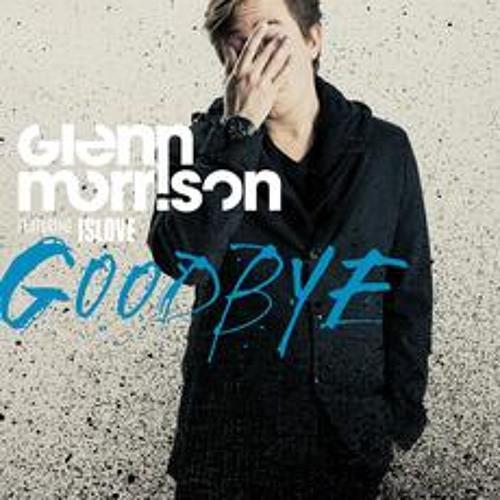 Glenn Morrison ft Islove - Goodbye (Shane Halcon Remix) [Sample]