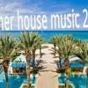 I LOVE HOUSE MUSIC SUMMER 2013
