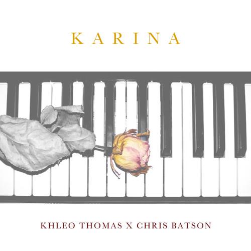 Khleo Thomas X Chris Batson - KARINA