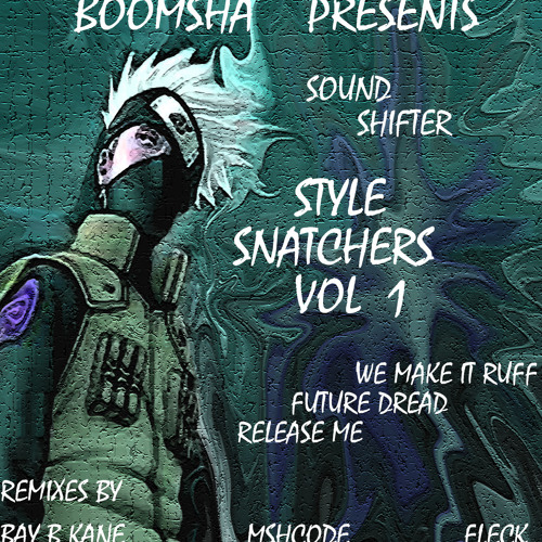 Sound Shifter - Style Snatchers Vol 1 (Out Now on Boomsha)