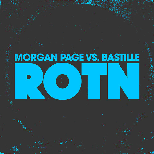 "Morgan Page vs Bastille - ""ROTN"""