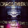 Chaos Theory Ft. BBK - How Many Times (Tantric Decks remix) - OUT NOW ON BEATPORT / TOP 100 BEATPORT GLITCH HOP CHARTS