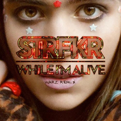 """STRFKR """"While I'm Alive"""" (WARZ REMIX)"""