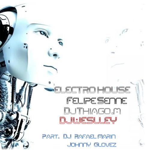 Set Electro & House #Felippe Senne #DJ Thiago Martins #DJ Weslley WL) Part.DJS Rafael M & Johnny G