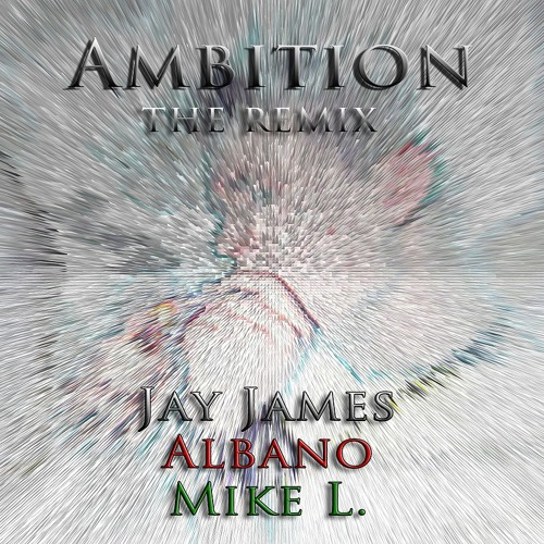 Jay James & Albano - Ambition ft. Mike L