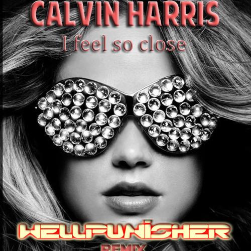 Calvin Harris - I Feel So Close (Wellpunisher remix) [dl free link on description]