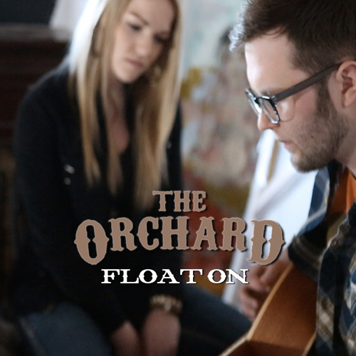 The Orchard - Float On (RADIO EDIT)