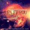 we-lift-you-on-high