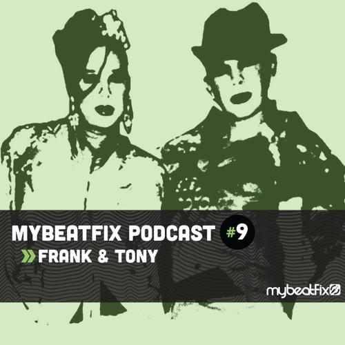 mybeatFix Podcast 09: Frank & Tony