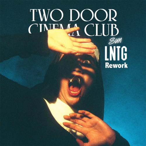 Two Door Cinema Club - Sun [LNTG Rework]