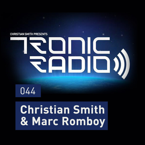 Tronic Podcast 044 with Christian Smith & Marc Romboy