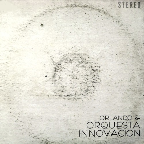 Innovacion - Orlando & Orquesta Innovancion