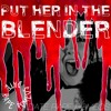 Put Her In The Blender