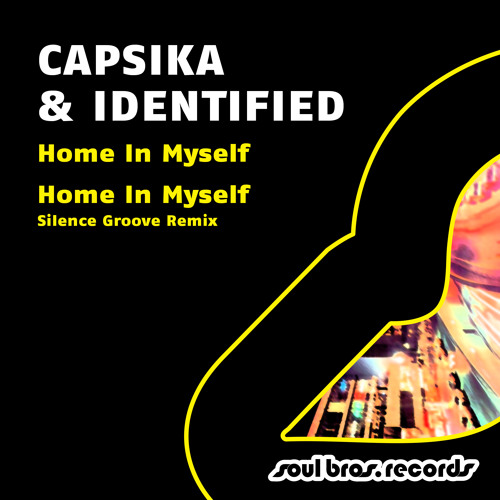 Capsika & Identified - Home In Myself (Soul Bros Rec) Out now!