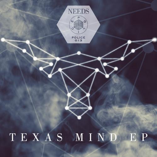 Needs - Texas Mind EP (Teaser)