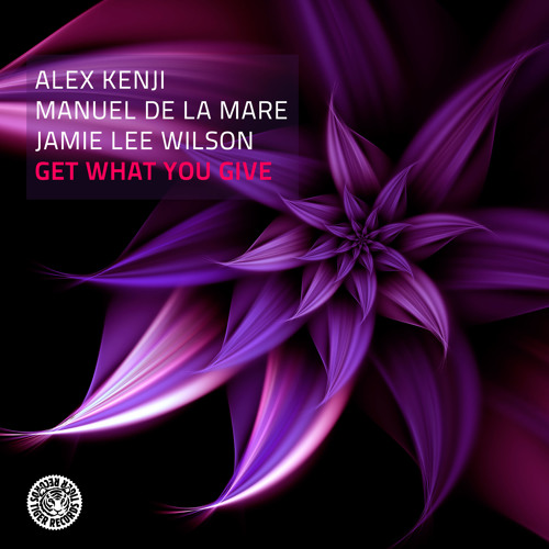 Alex Kenji, Manuel De La Mare & Jamie Lee Wilson - Get What You Give (Original Mix)