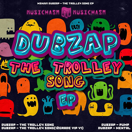 DubZaP - The Trolley Song(12Grade VIP)[MHS001](out now!!)