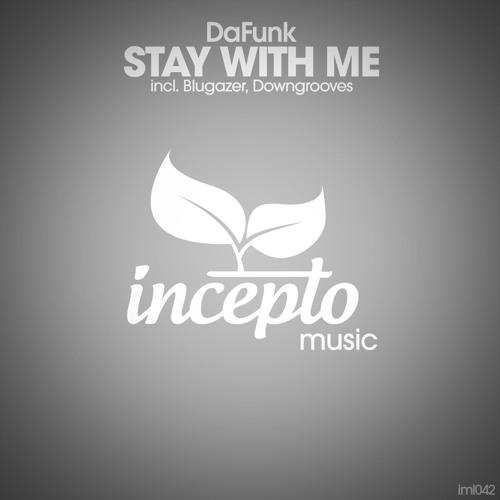 Da Funk-Stay With Me