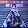 Icona Pop - I Love It (Hyper Crush Remix)