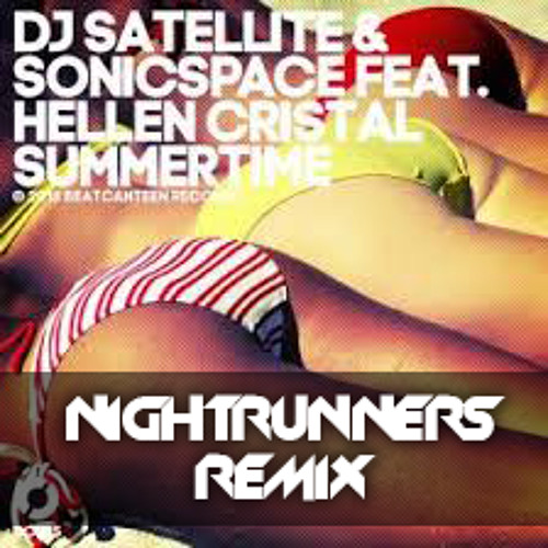 DJ Satellite & Sonicspace ft Helen Christal - Summertime (NightRunners Remix)