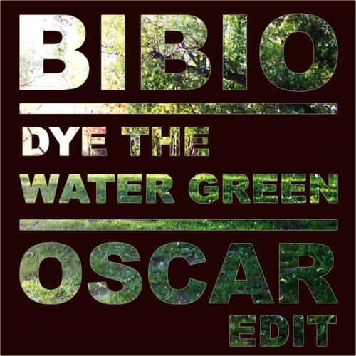 Bibio - Dye The Water Green (Oscar Edit)