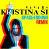 Kristina Si - Ну Ну Да (Space4Sound Remix)