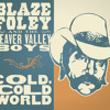 Blaze Foley - Cold, Cold World