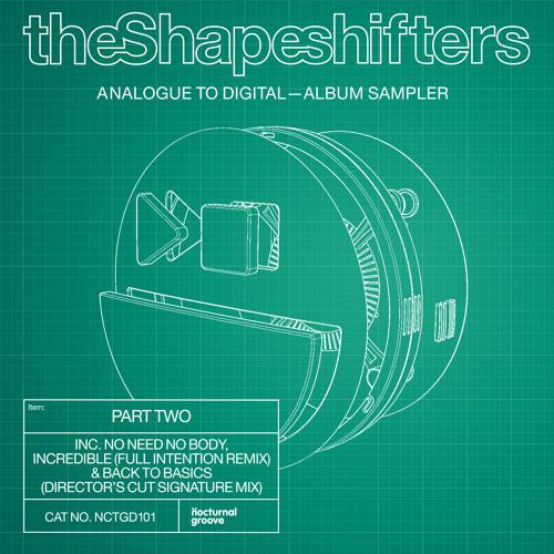 The Shapeshifters - No Need No Body (Original Mix - Web Edit)