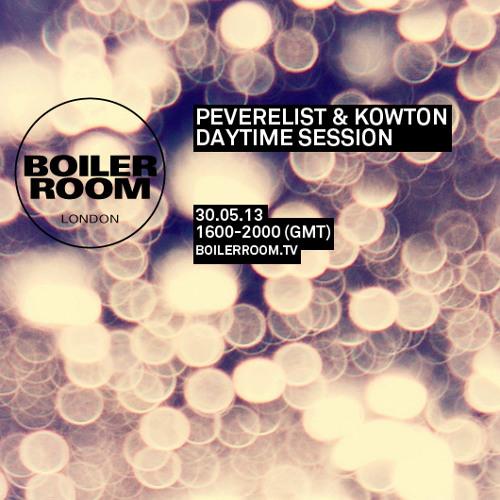 Peverelist & Kowton 4 hour Boiler Room mix