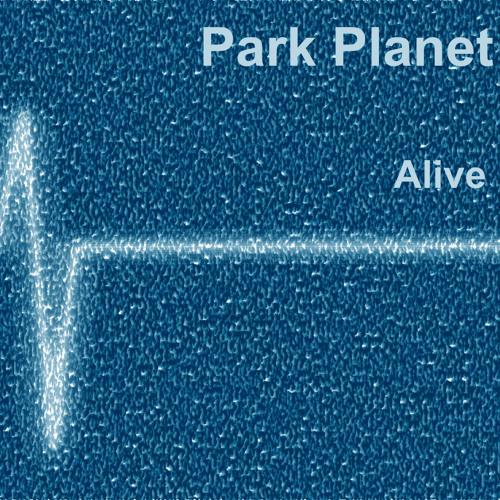 PARK PLANET - Alive