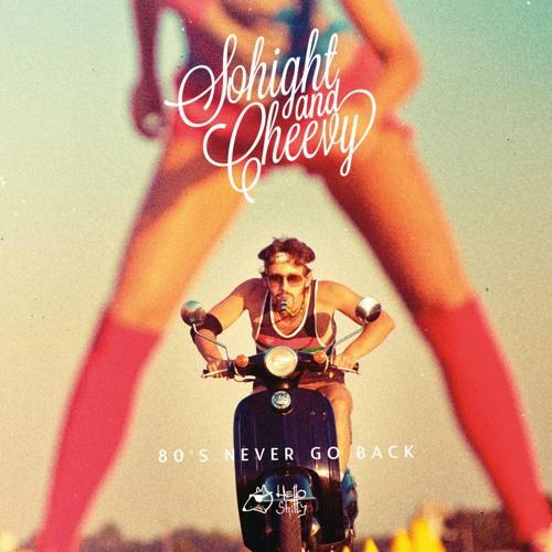 Sohight & Cheevy - 80's Never Go Back (Msystem Remix)