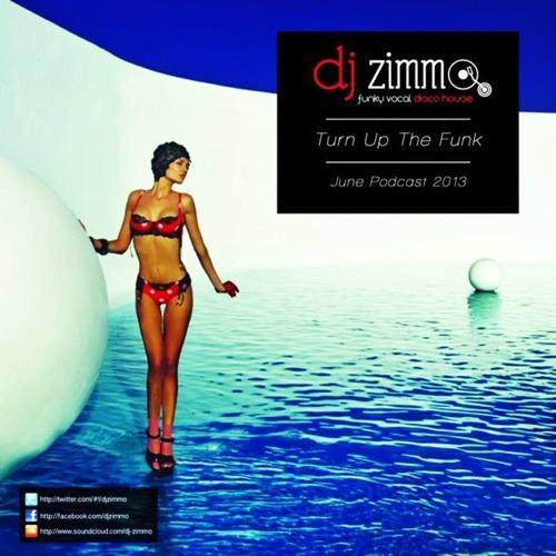 Turn Up The Funk (DJ Zimmo Mix June 2013)