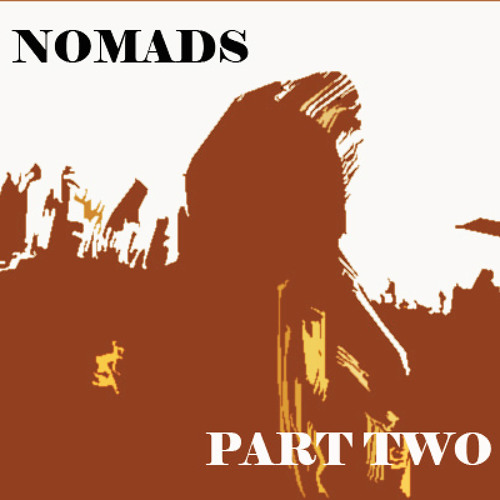 Nomads part two