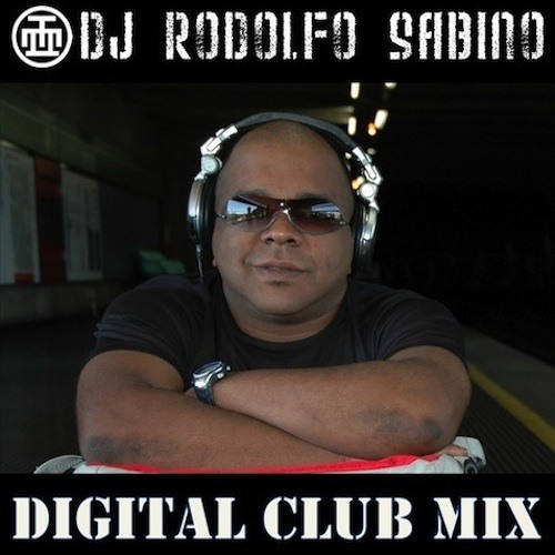 Digital Club Mix - Ep. 031 by DJ Rodolfo Sabino