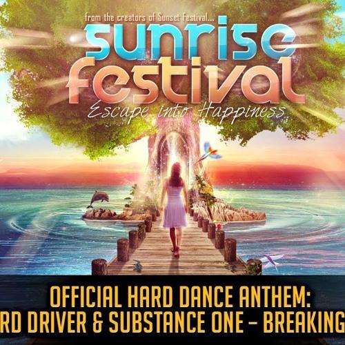 Hard Driver & Substance One - Breaking Free (Official Sunrise Festival 2013 Hardstyle Anthem)