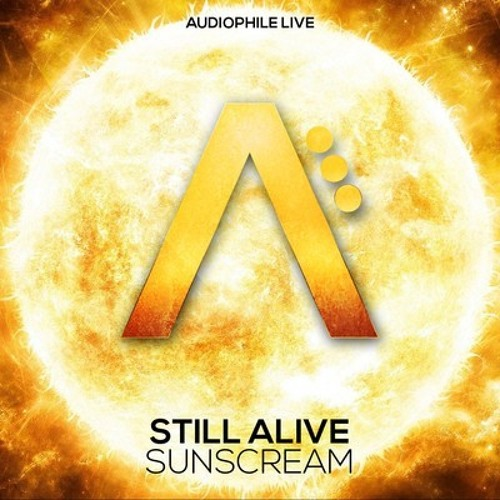Still Alive - Sunscream (Dirty Stab remix)PREVIEW *OUT NOW*