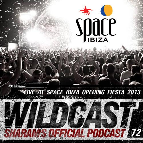 Sharam Wildcast 72 - Live at Space Ibiza Opening Fiesta 2013