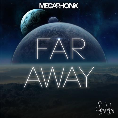 Megaphonix - Far Away (Original Mix) (Click Buy for Free Download!)