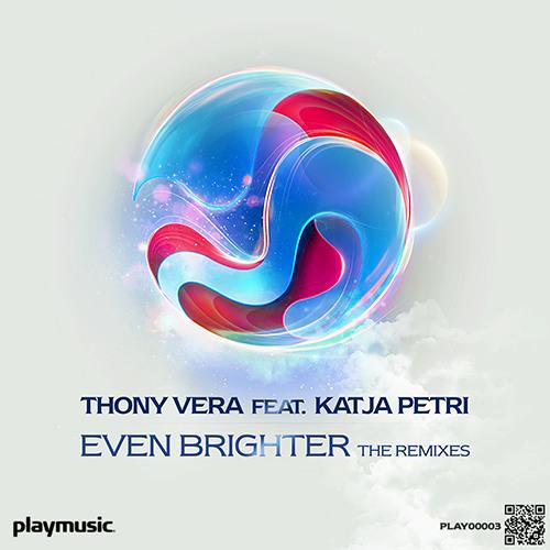 Thony Vera feat. Katja Petri - Even Brighter (The Remixes)