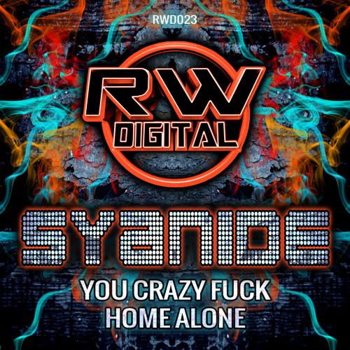 RWDO23-01-Syanide -  You Crazy F**k (OUT NOW)
