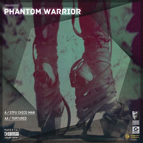 SRBEDIGI020_PHANTOM WARRIOR_STFU Chico man // Tortured