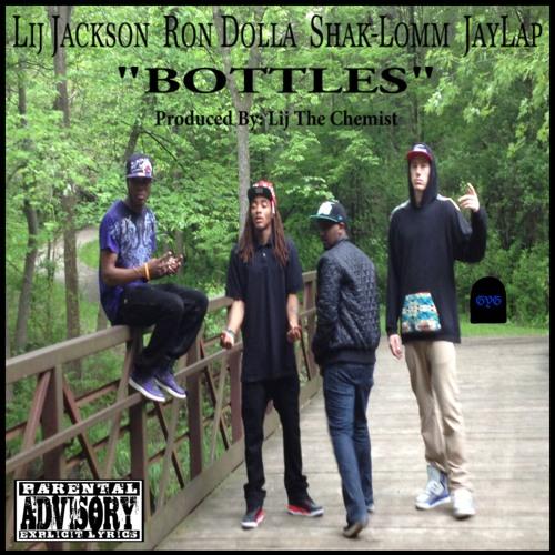 Bottles - Lij Jackson, JayLap, Ron Dolla Ft. Shak-Lomm (Prod. by Lij The Chemist)