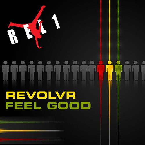 Revolvr - Feel Good (REL1 RE-RUB)