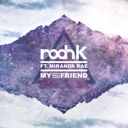 Noah K Ft. Miranda Rae - My Only Friend (Ray Costa Big Hall Mix) TEASER