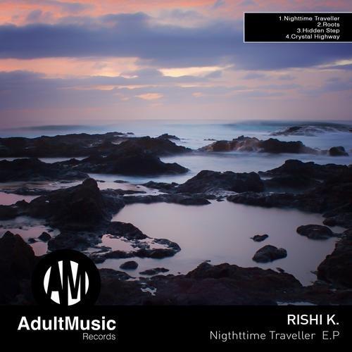 Rishi K. - Nighttime Traveller EP [Adult Music]