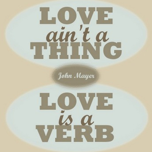 Love Is A Verb - John Mayer (cover)